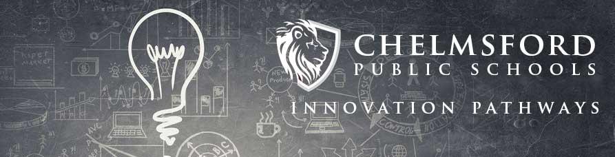 Innovation Pathways at Chelmsford High School