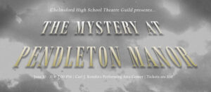 The Mystery at Pendleton Manor @ CHS Carl J. Rondina Performing Arts Center